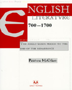 English Literature 700-1700  The Anglo-Saxon Period to the end of the Renaissance